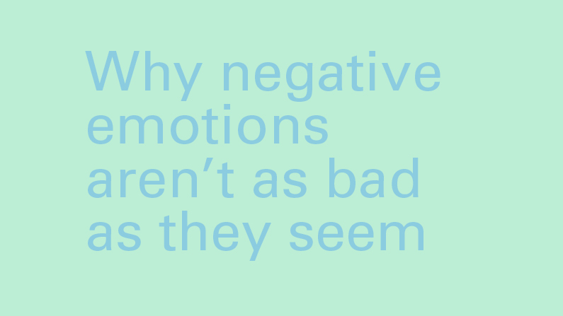 Why negative emotions aren't as bad as they seem